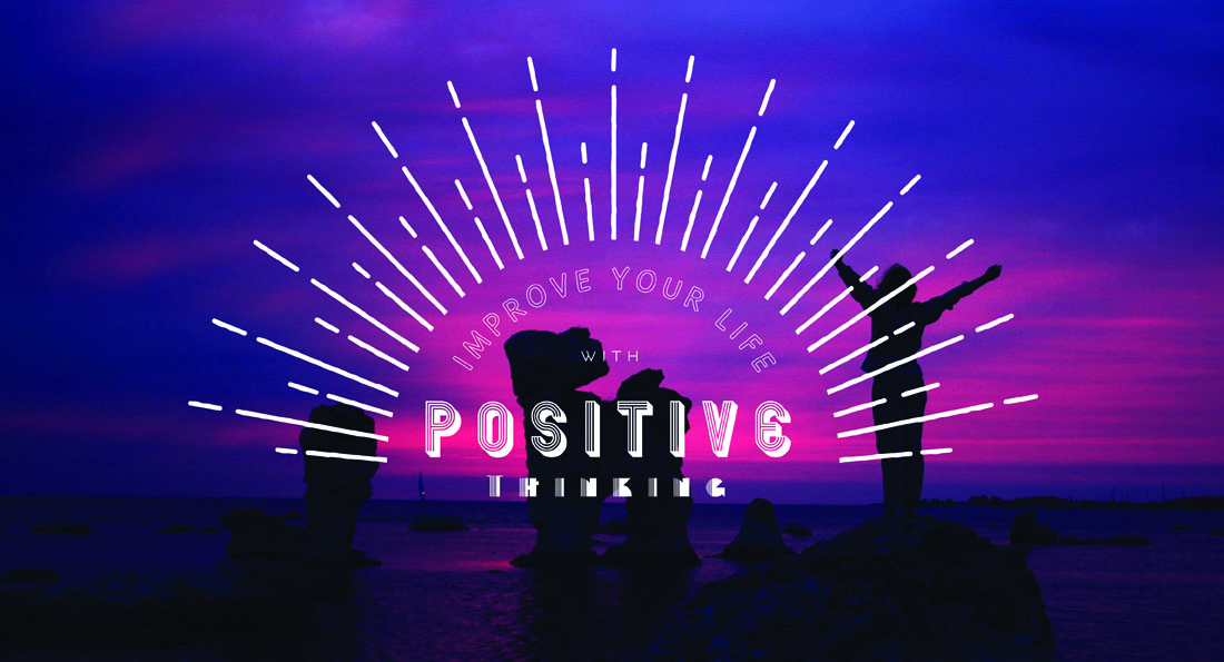How You can Improve your Life with Positive Thinking