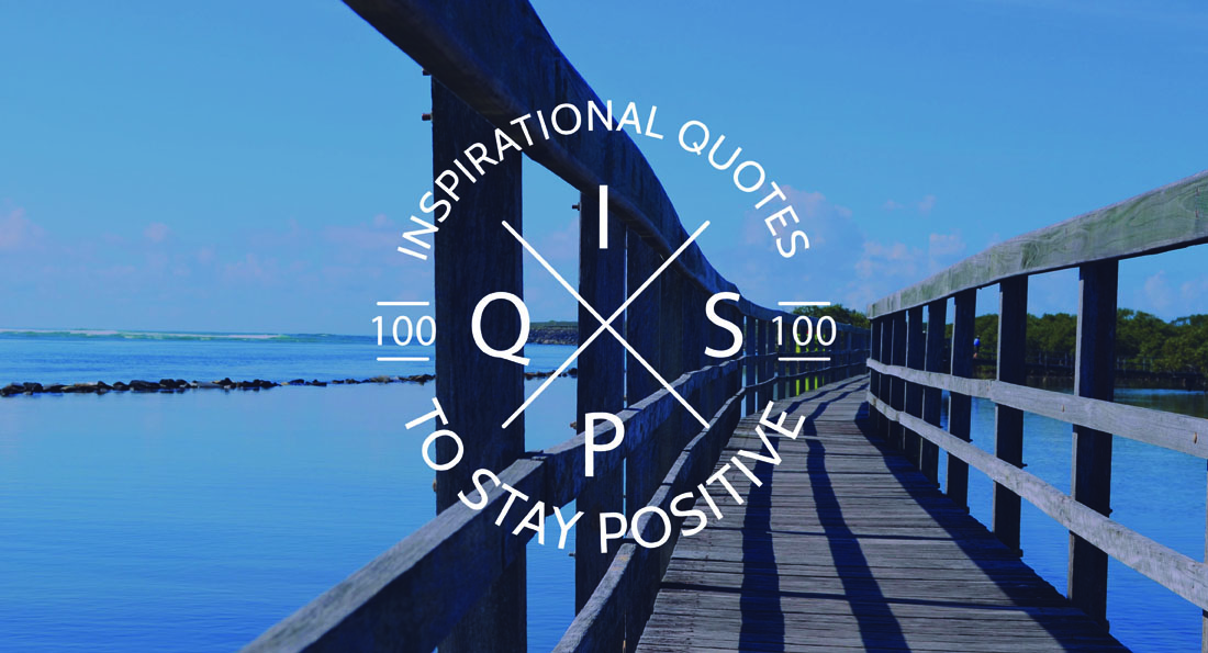 Inspirational quotes to stay positive